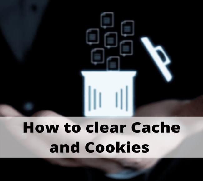 How to Clear Cache and Cookies on Browsers like Chrome and Internet Explorer, etc