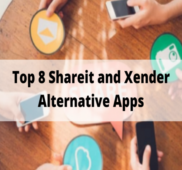 Top 8 Shareit and Xender Alternative Apps to Use