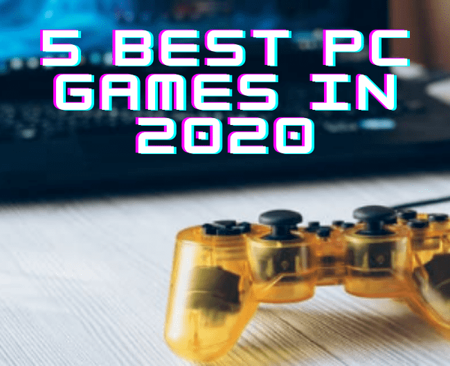 Top 5 PC Games in 2020