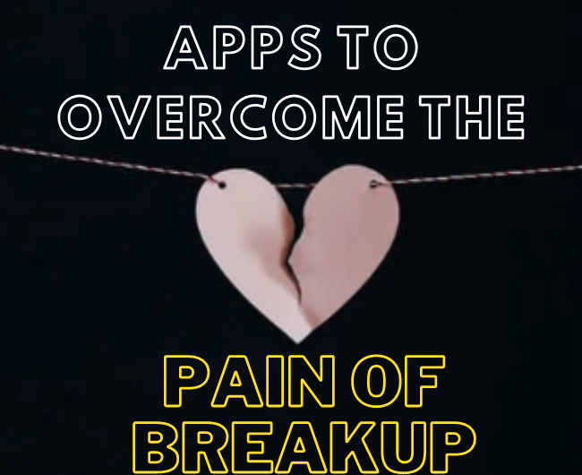 Apps to Overcome the Pain of Breakup
