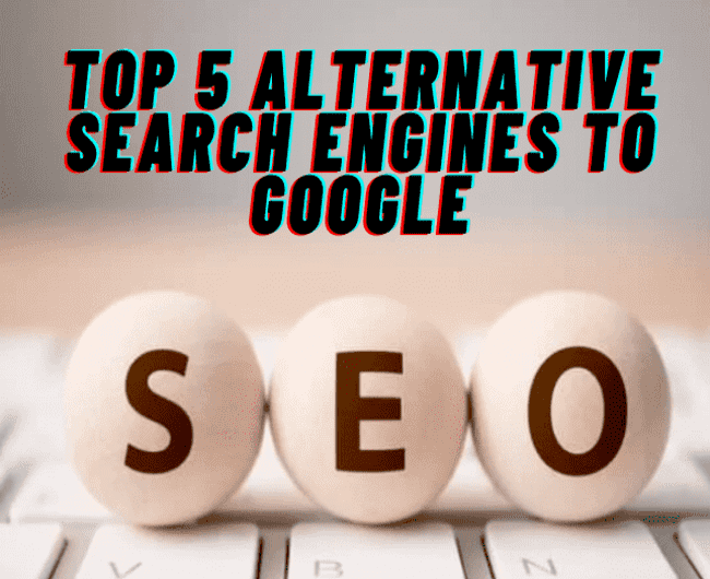 5 Informative Search Engines that you can use as an alternative to Google