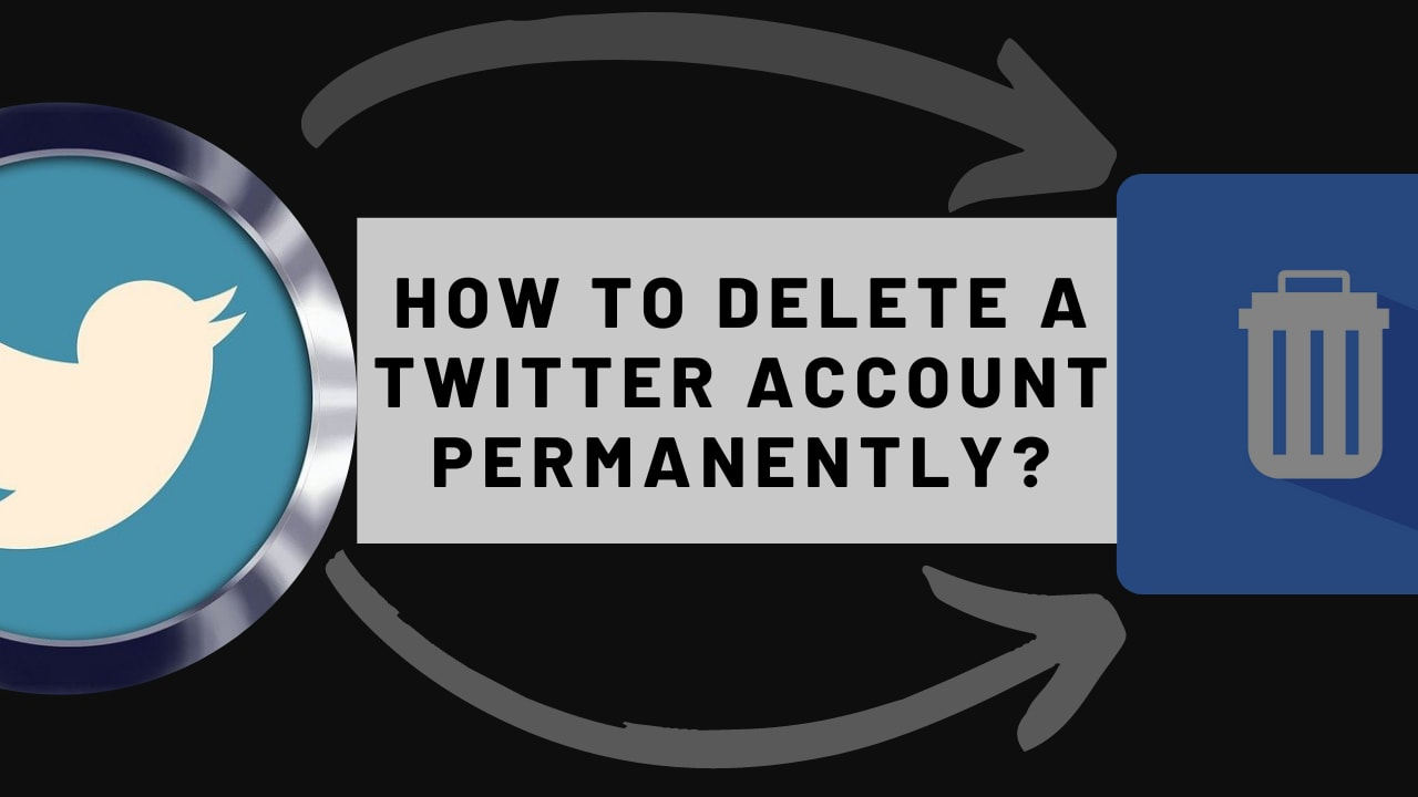 How to Delete a Twitter Account Permanently?