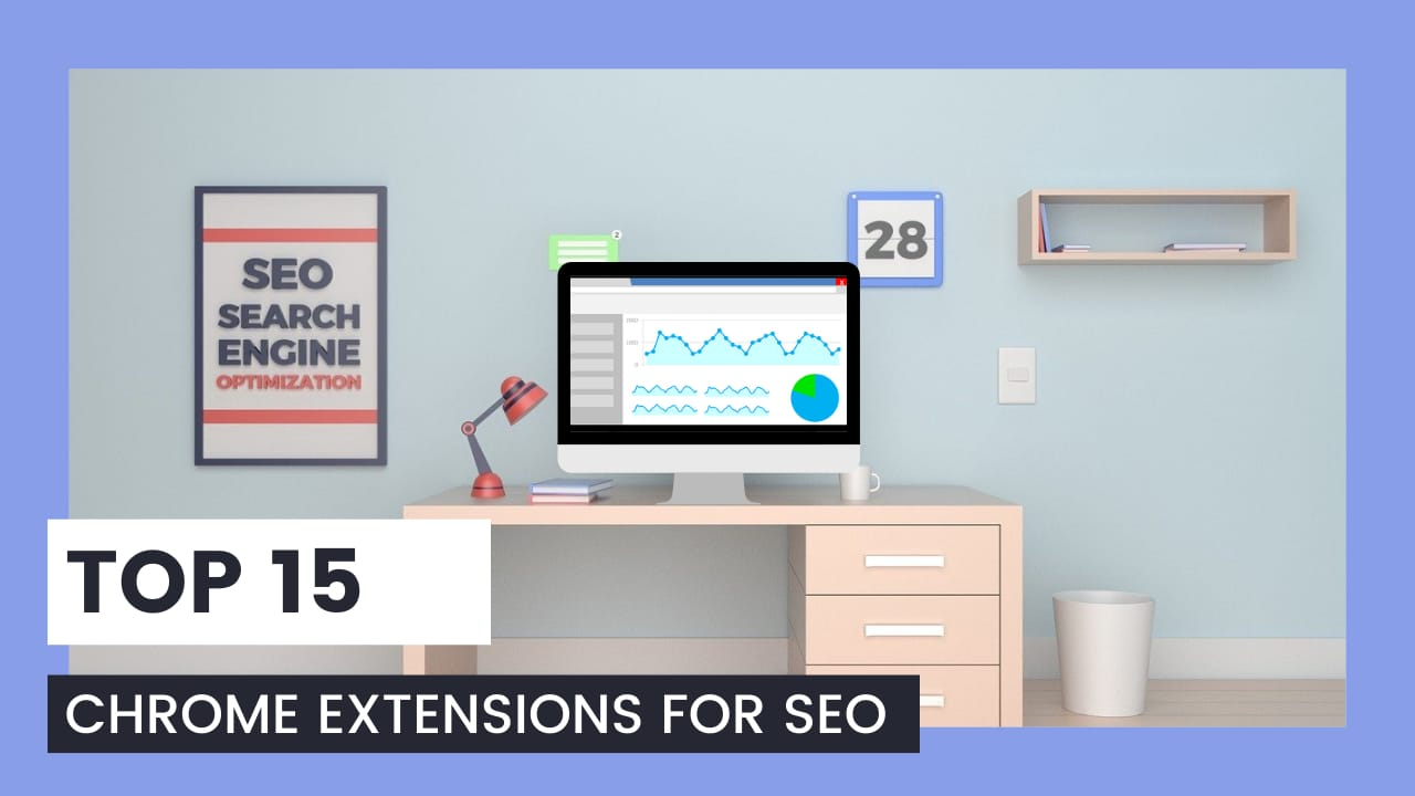 15 Spectacular Chrome Extensions for SEO that everyone must know;