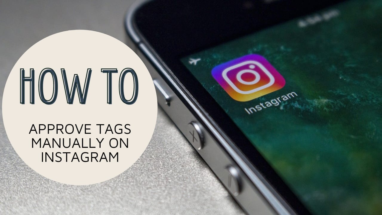 How to Approve Tagged Post Manually on Instagram?