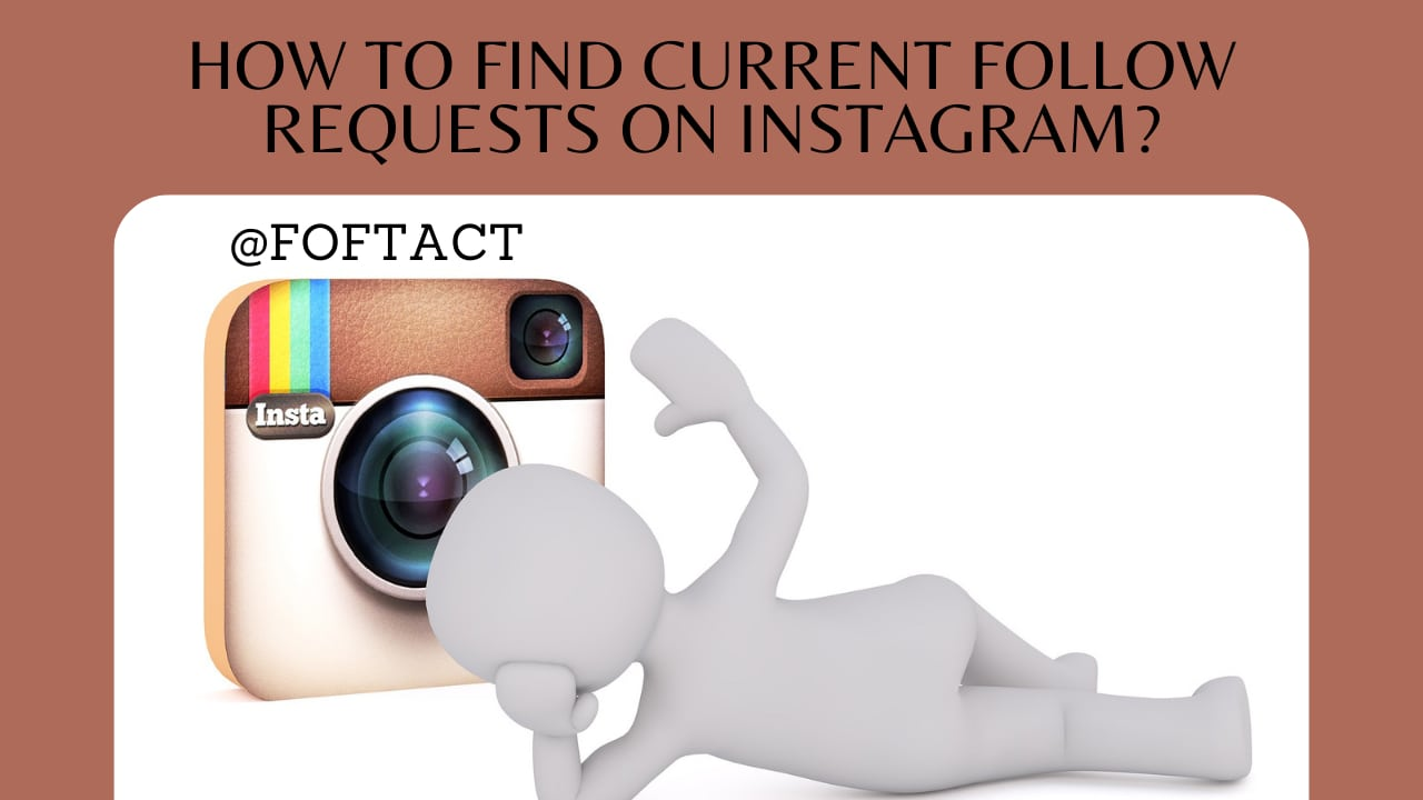 How to Find the Current Follow Requests on Instagram?
