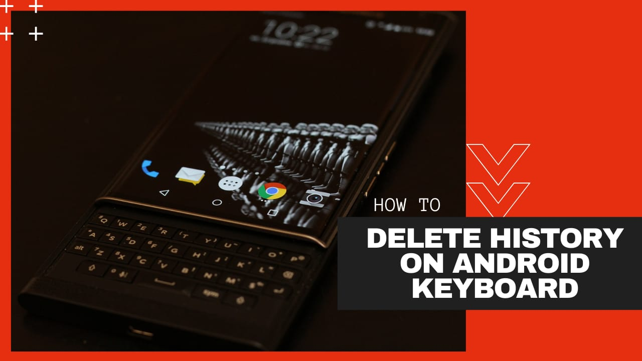 How to Delete Keyboard History on Android Device?