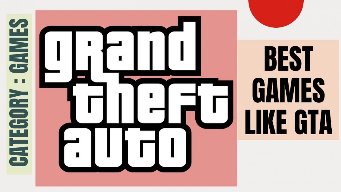 Best Alternative Games to GTA for PC;