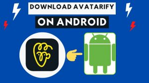 how to download avatarify on android-foftact