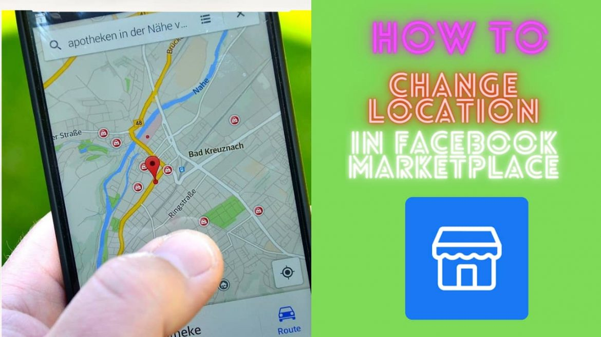 How to Change the Location in Facebook Marketplace?