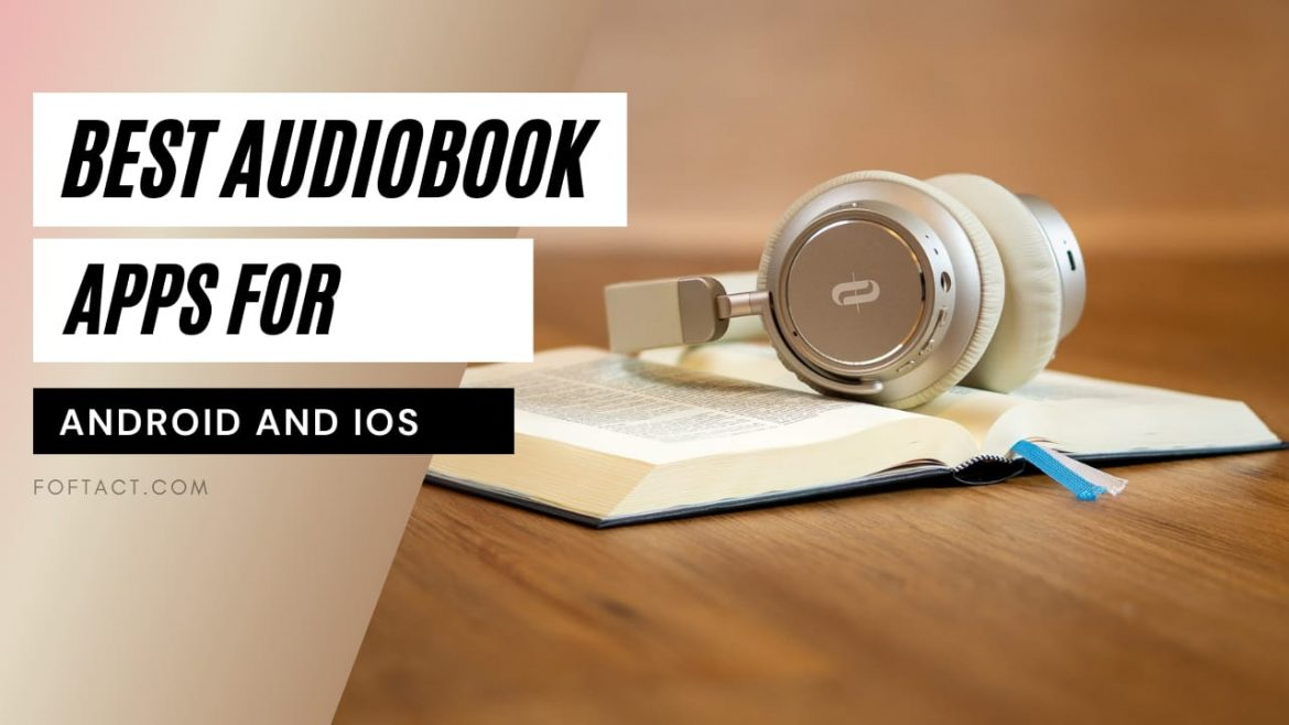 6 Amazing Audiobook Apps for Android and iOS