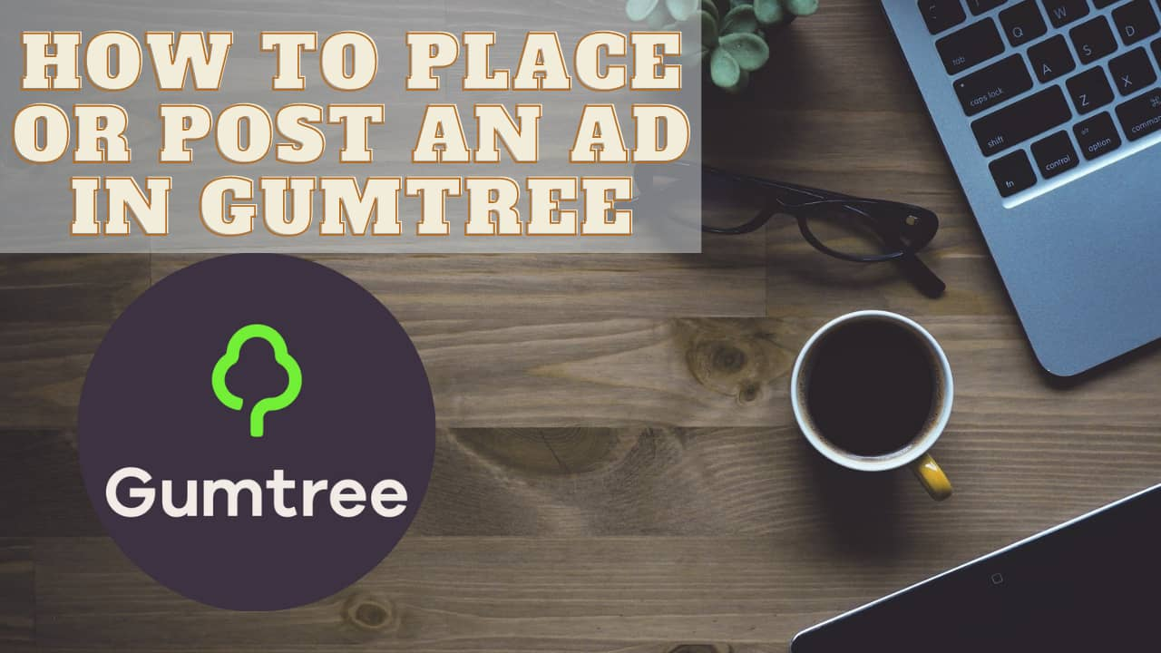 How to Place or Post an Ad in Gumtree?