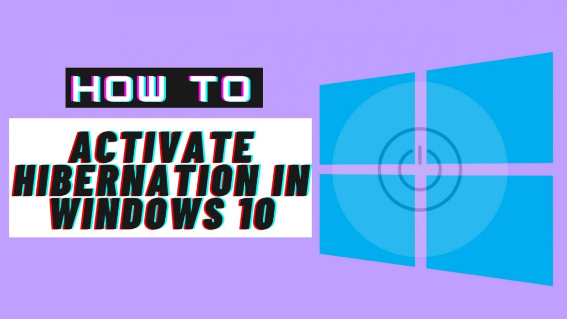 How to Enable or Activate Hibernation in Windows 10?