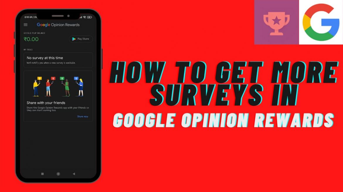 How to Get More Surveys in Google Opinion  Rewards?