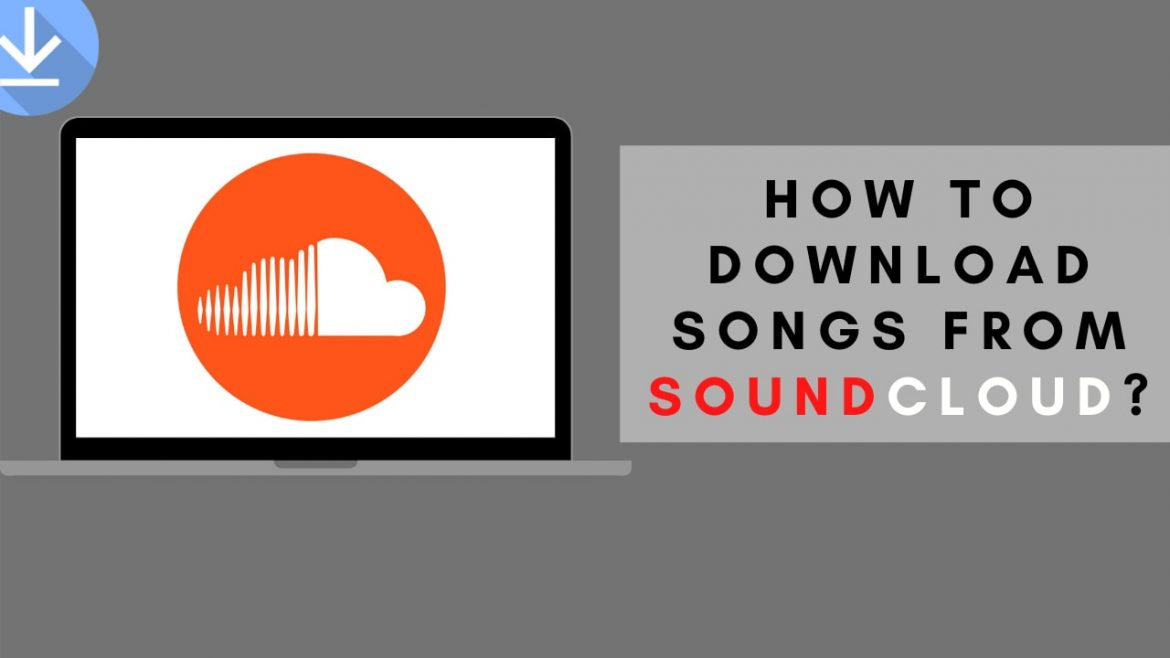 How to Download Songs from SoundCloud?