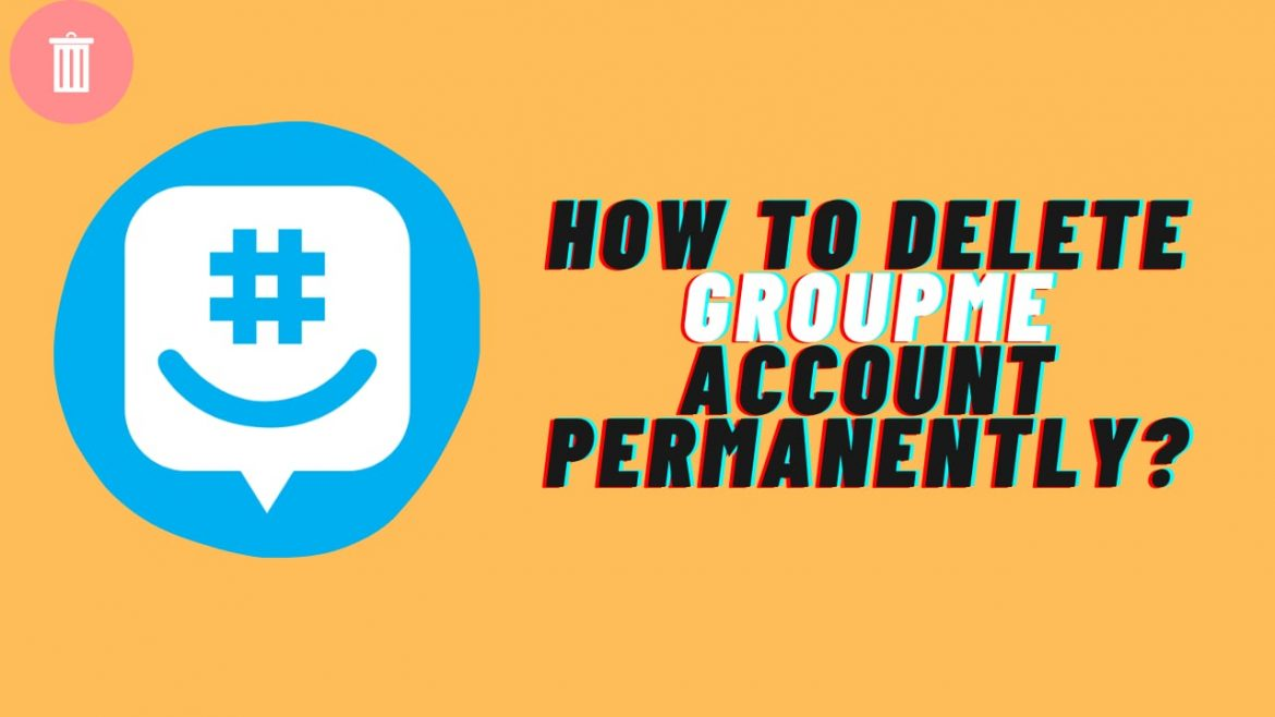 How to Delete GroupMe Account permanently in 2021?