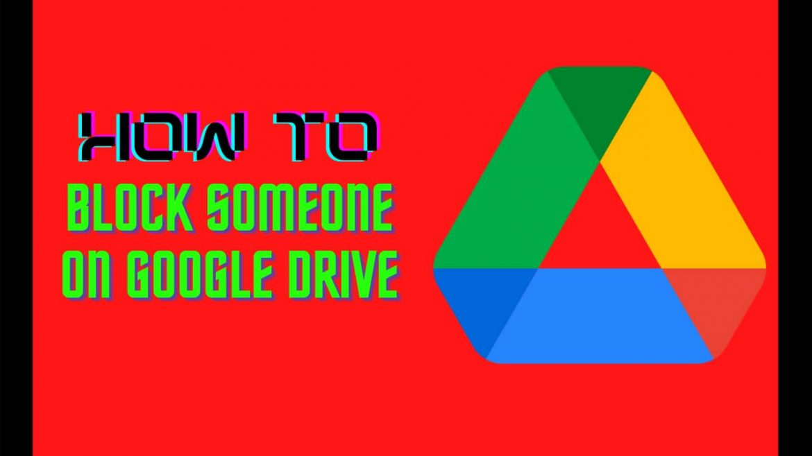 How to Block Someone on Google Drive?