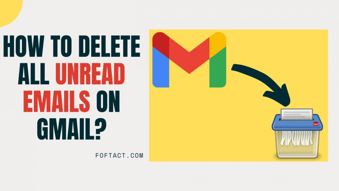How to Delete all Unread Emails on Gmail?